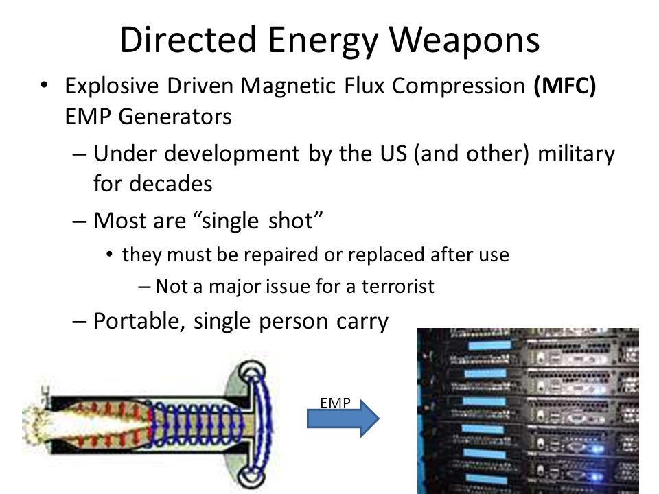 Directed Energy Weapons Explosive Driven Magnetic Flux Compression (MFC) EMP Generators – Under development by the US (and other) military for decades