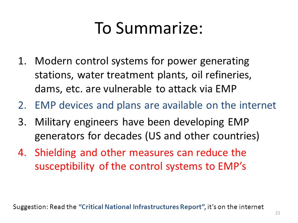 To Summarize: 1.Modern control systems for power generating stations, water treatment plants, oil refineries, dams, etc. are vulnerable to attack via