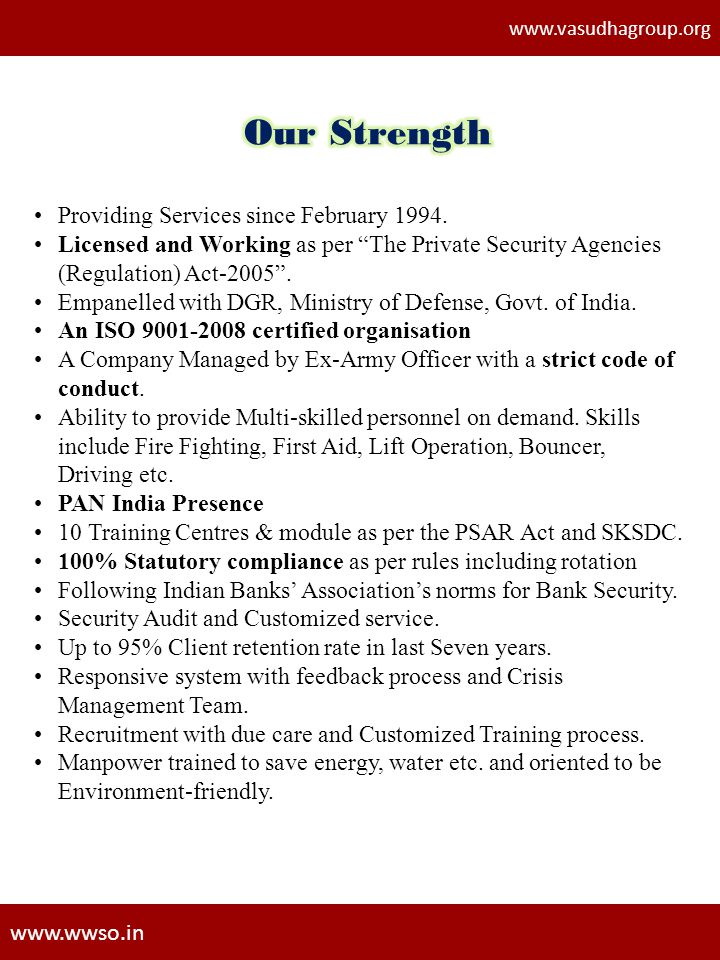 Providing Services since February 1994. Licensed and Working as per The Private Security Agencies (Regulation) Act-2005. Empanelled with DGR, Ministry