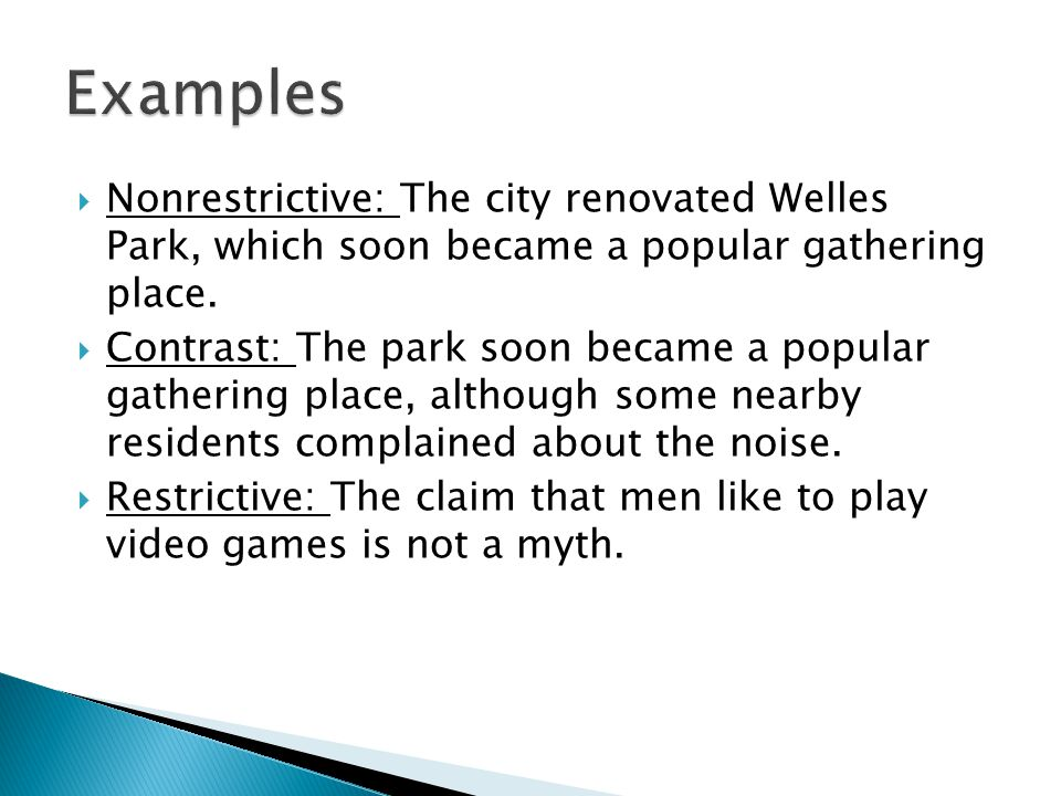 Nonrestrictive: The city renovated Welles Park, which soon became a popular gathering place.