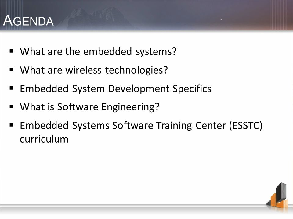A GENDA What are the embedded systems. What are wireless technologies.