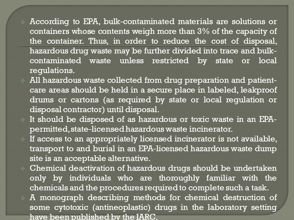 According to EPA, bulk-contaminated materials are solutions or containers whose contents weigh more than 3% of the capacity of the container.