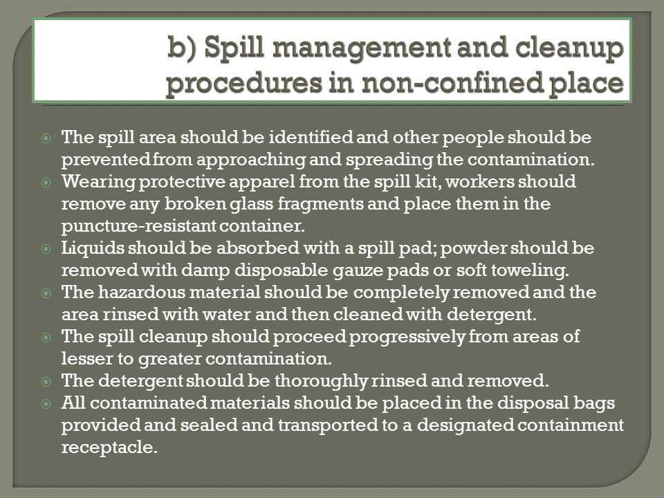 The spill area should be identified and other people should be prevented from approaching and spreading the contamination. Wearing protective apparel