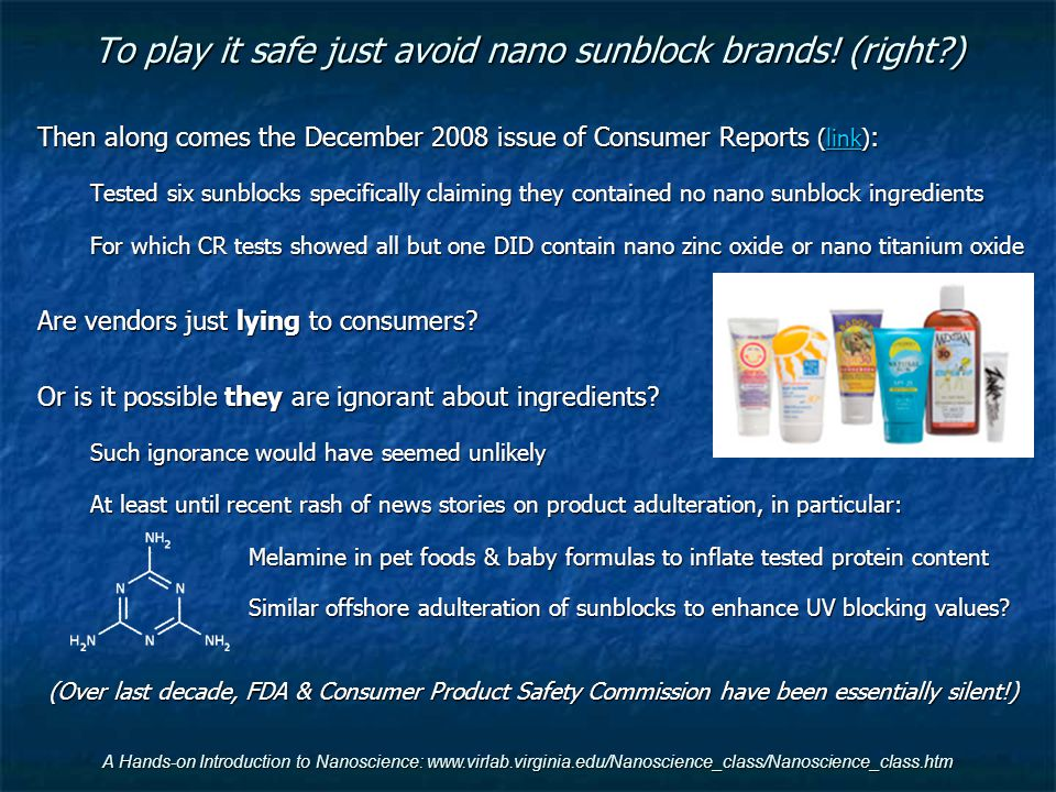 To play it safe just avoid nano sunblock brands! (right?) Then along comes the December 2008 issue of Consumer Reports (link) : link Tested six sunblo