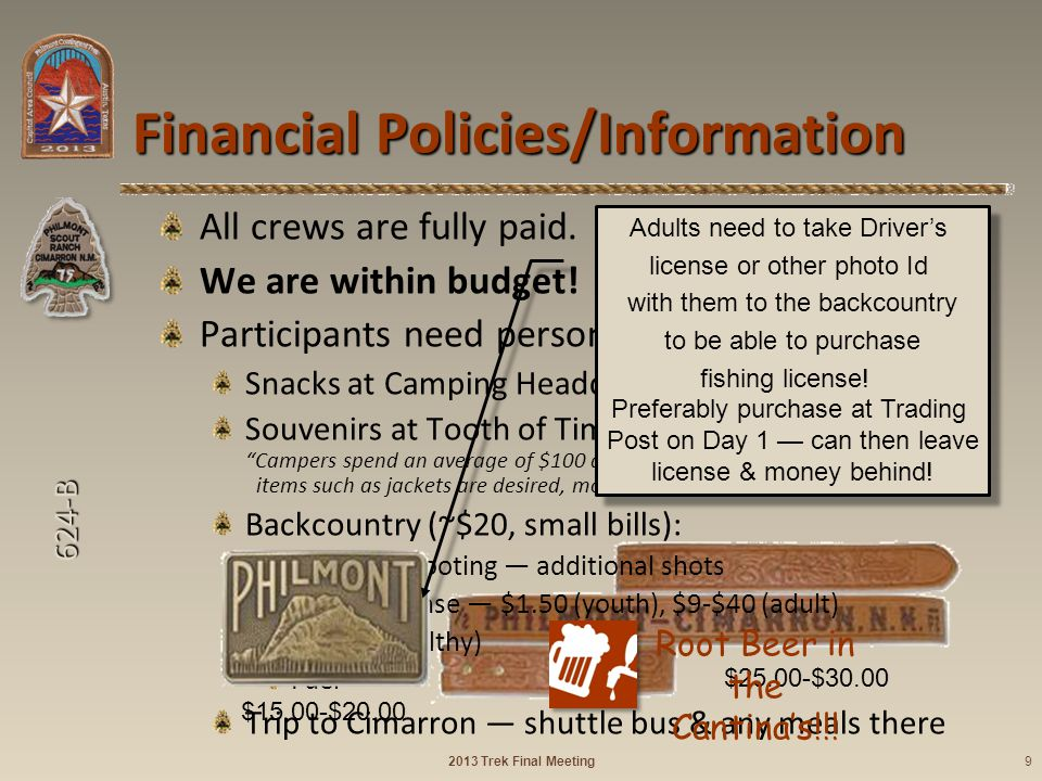 624-B Financial Policies/Information All crews are fully paid. We are within budget! Participants need personal money for: Snacks at Camping Headquart