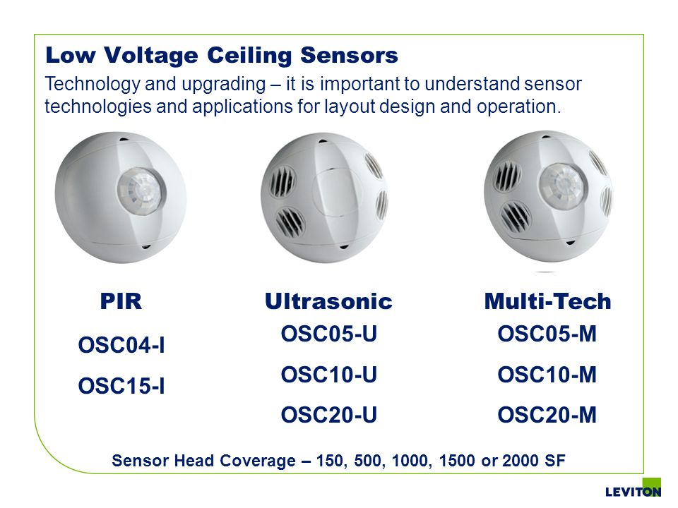Low Voltage Ceiling Sensors Technology and upgrading – it is important to understand sensor technologies and applications for layout design and operat