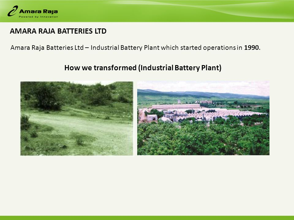 Amara Raja Batteries Ltd – Industrial Battery Plant which started operations in 1990.
