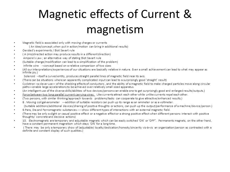 Magnetic effects of Current & magnetism Magnetic field is associated only with moving charges or currents ( An idea/concept,when put in action/motion
