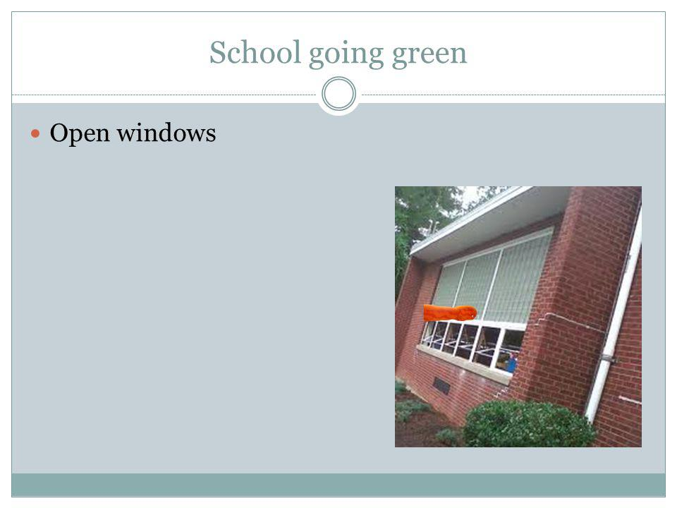 School going green Open windows