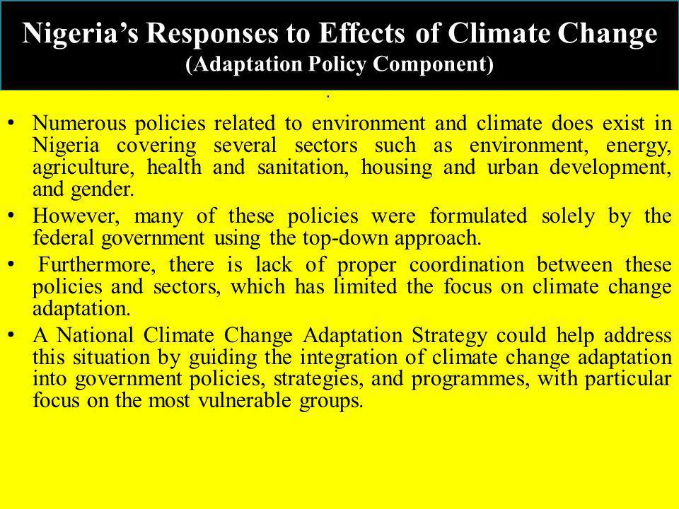 Nigerias Responses to Effects of Climate Change ( Pilot Projects Component) The goal of community-based adaptation (CBA) projects is to increase resil