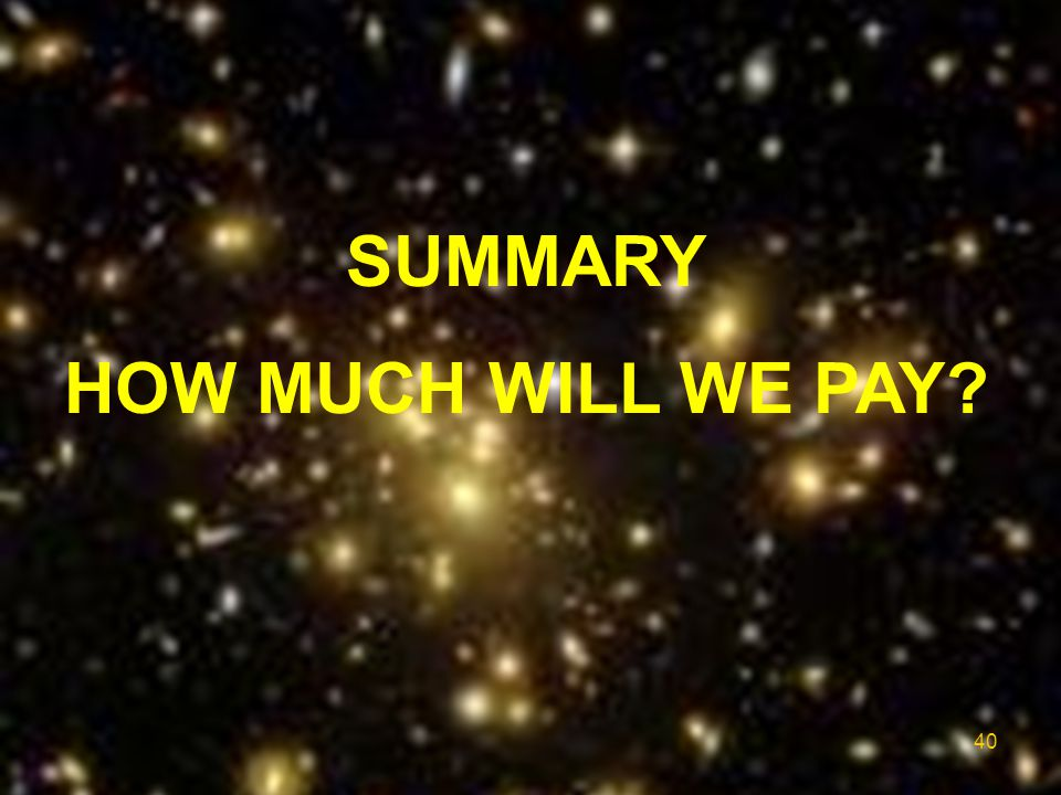SUMMARY HOW MUCH WILL WE PAY? 40
