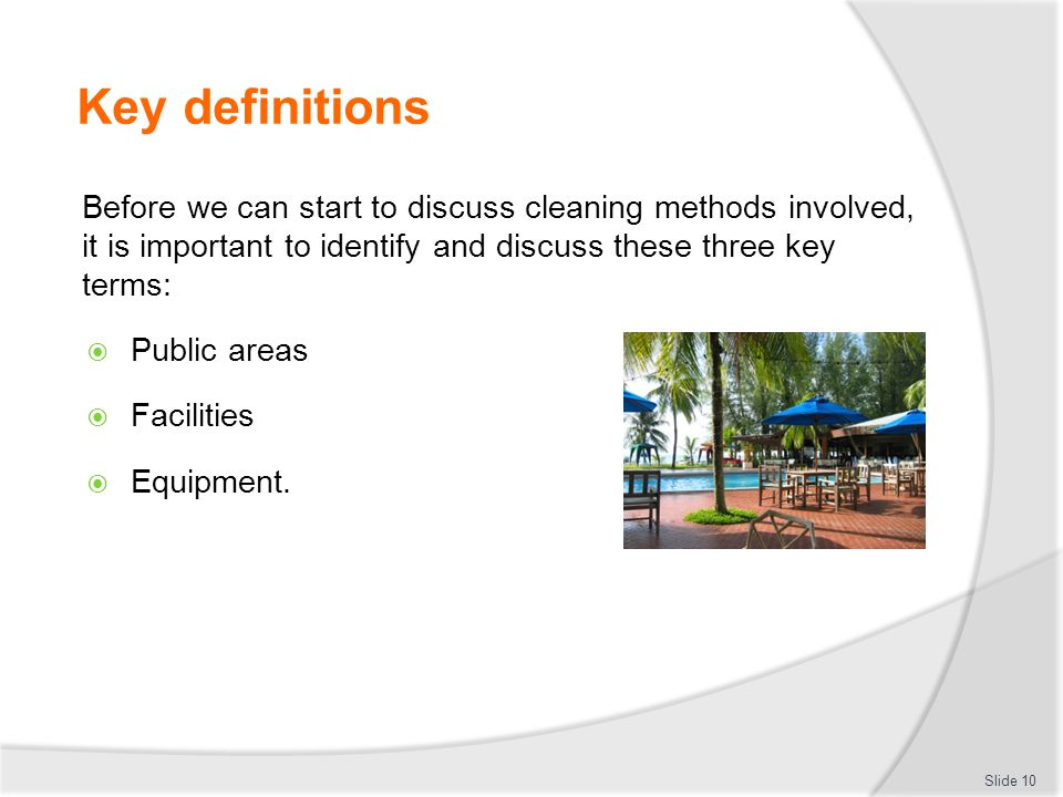 Key definitions Before we can start to discuss cleaning methods involved, it is important to identify and discuss these three key terms: Public areas