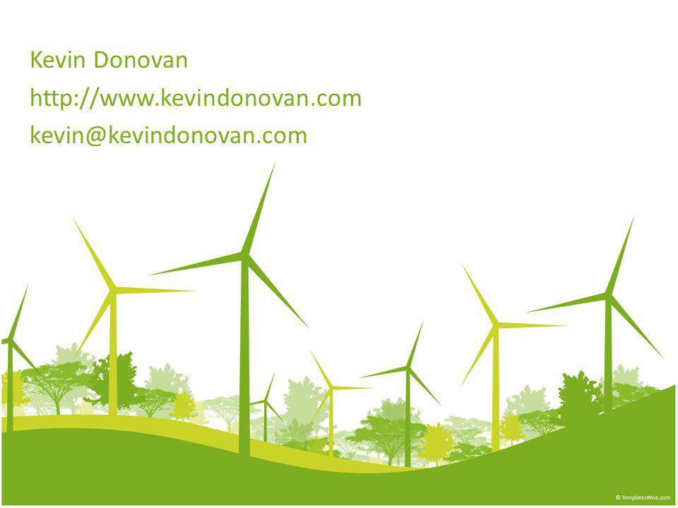 Kevin Donovan http://www.kevindonovan.com kevin@kevindonovan.com