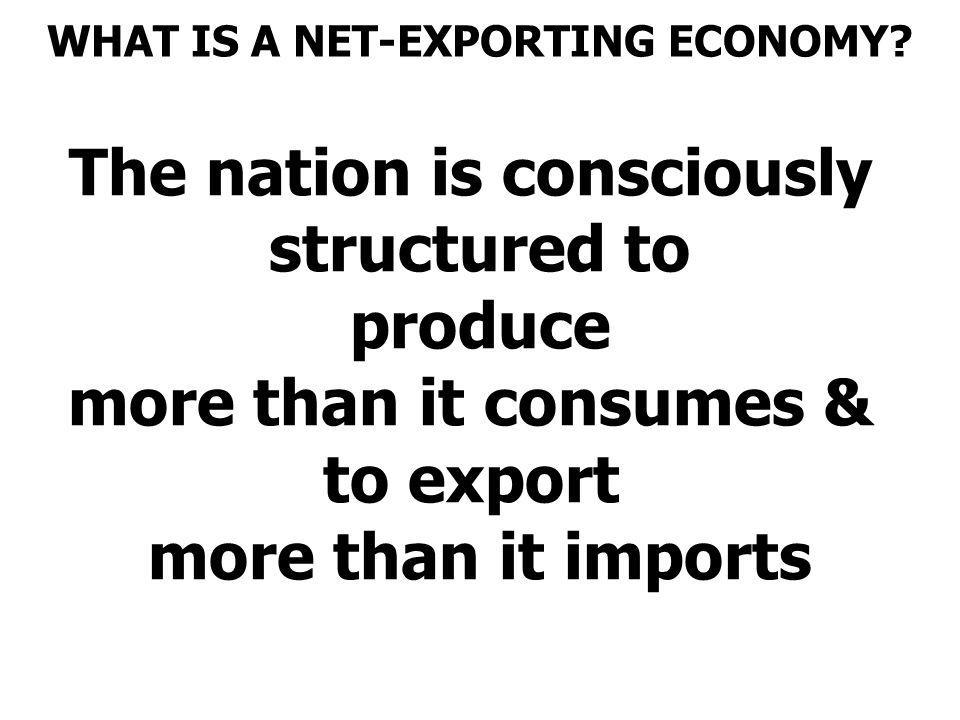 WHAT IS A NET-EXPORTING ECONOMY.