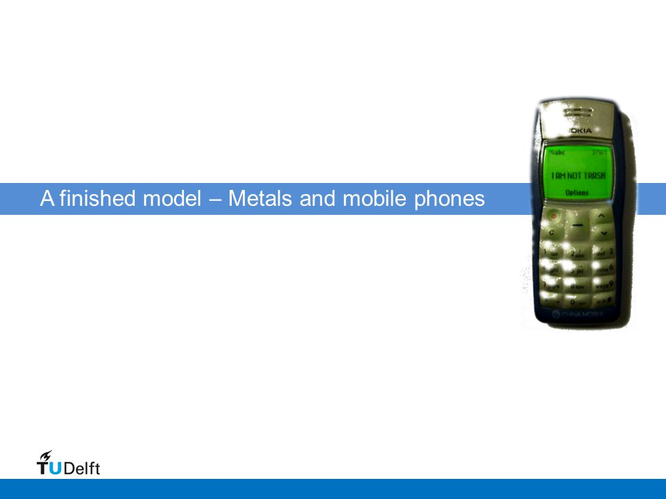 A finished model – Metals and mobile phones