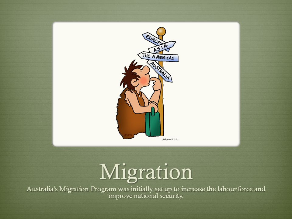 Migration Australias Migration Program was initially set up to increase the labour force and improve national security.