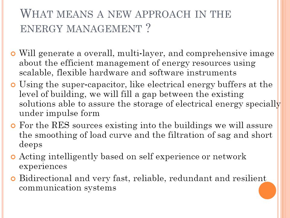 W HAT MEANS A NEW APPROACH IN THE ENERGY MANAGEMENT .