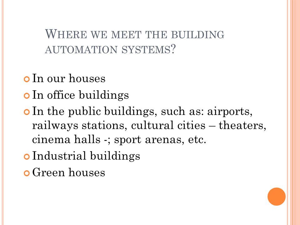 W HERE WE MEET THE BUILDING AUTOMATION SYSTEMS .