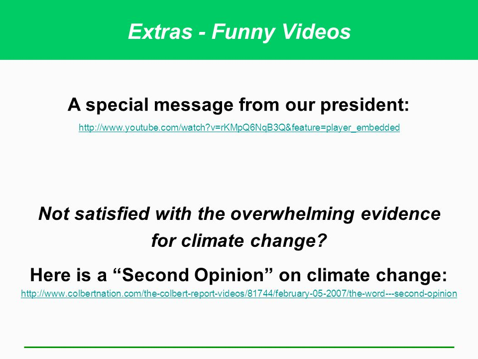 Extras - Funny Videos A special message from our president: http://www.youtube.com/watch?v=rKMpQ6NqB3Q&feature=player_embedded Not satisfied with the