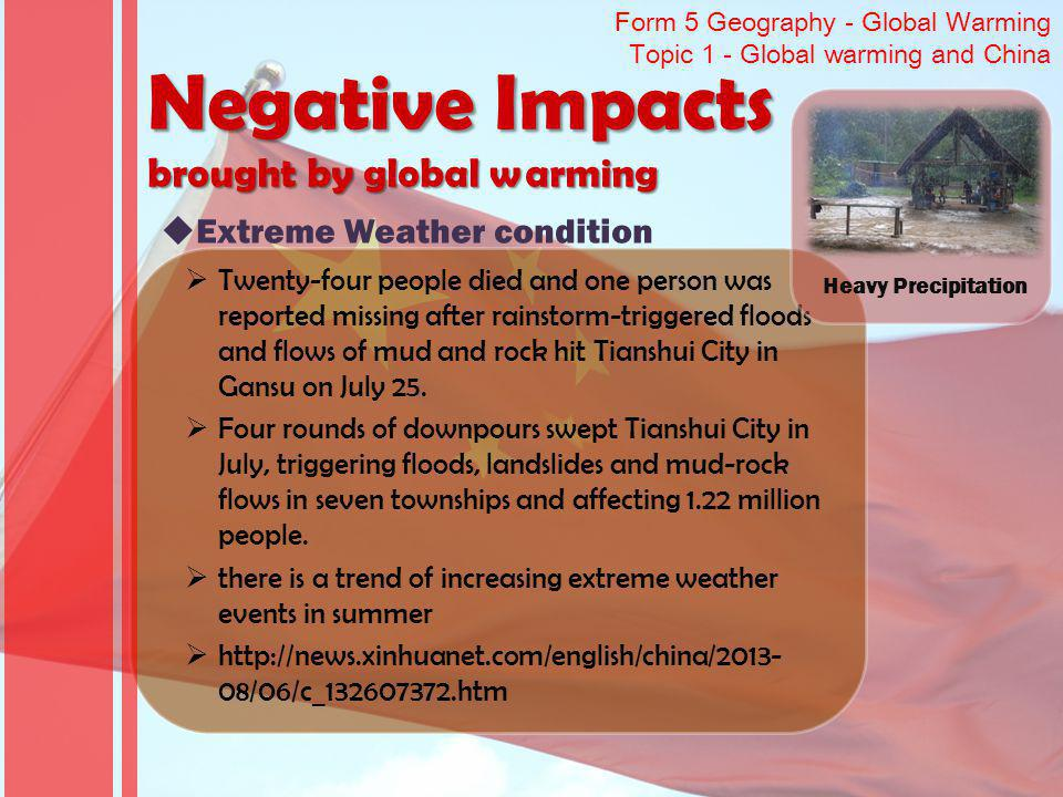 Form 5 Geography - Global Warming Topic 1 - Global warming and China Twenty-four people died and one person was reported missing after rainstorm-triggered floods and flows of mud and rock hit Tianshui City in Gansu on July 25.
