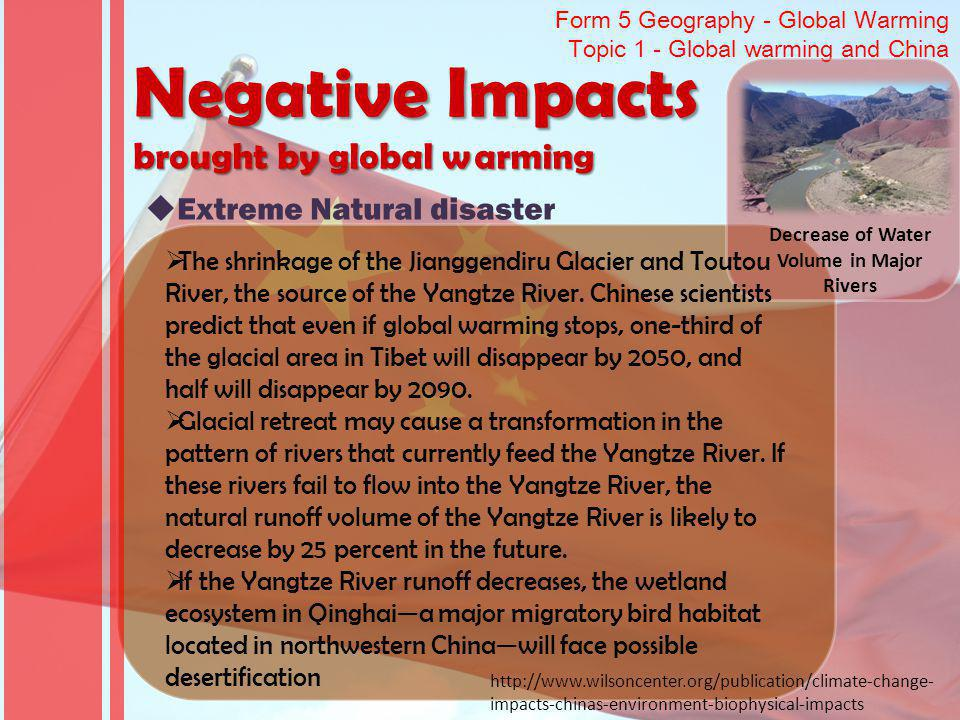 Form 5 Geography - Global Warming Topic 1 - Global warming and China Negative Impacts brought by global warming Extreme Natural disaster Decrease of W