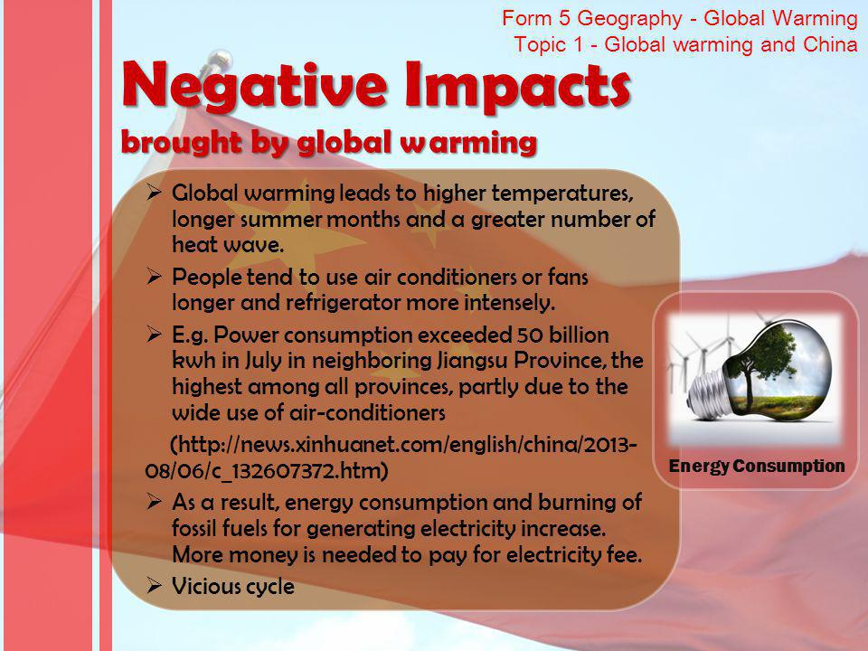 Form 5 Geography - Global Warming Topic 1 - Global warming and China Global warming leads to higher temperatures, longer summer months and a greater n