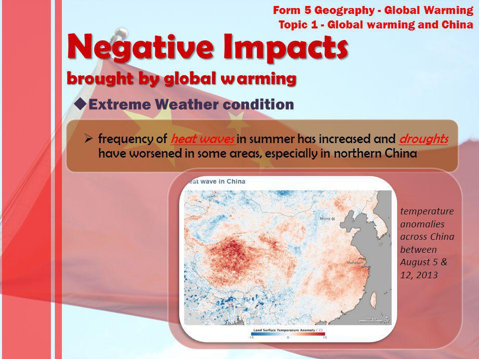 Form 5 Geography - Global Warming Topic 1 - Global warming and China frequency of heat waves in summer has increased and droughts have worsened in som