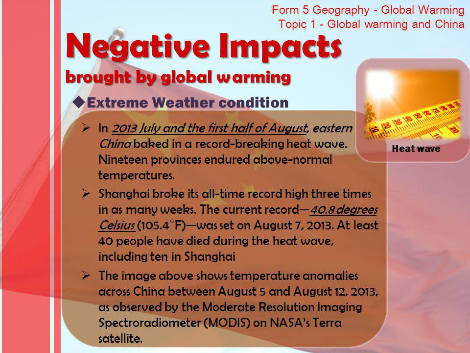 Form 5 Geography - Global Warming Topic 1 - Global warming and China In 2013 July and the first half of August, eastern China baked in a record-breaki