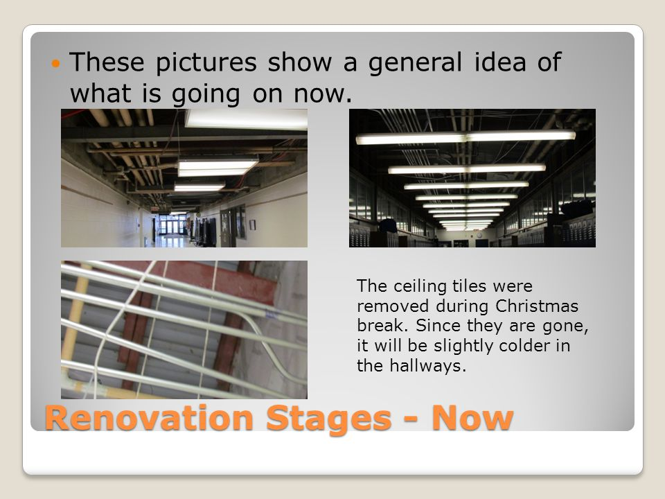 Renovation Stages - Now These pictures show a general idea of what is going on now. The ceiling tiles were removed during Christmas break. Since they