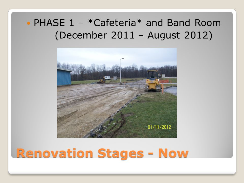 Renovation Stages - Now PHASE 1 – *Cafeteria* and Band Room (December 2011 – August 2012)