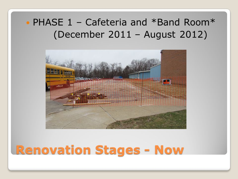 Renovation Stages - Now PHASE 1 – Cafeteria and *Band Room* (December 2011 – August 2012)