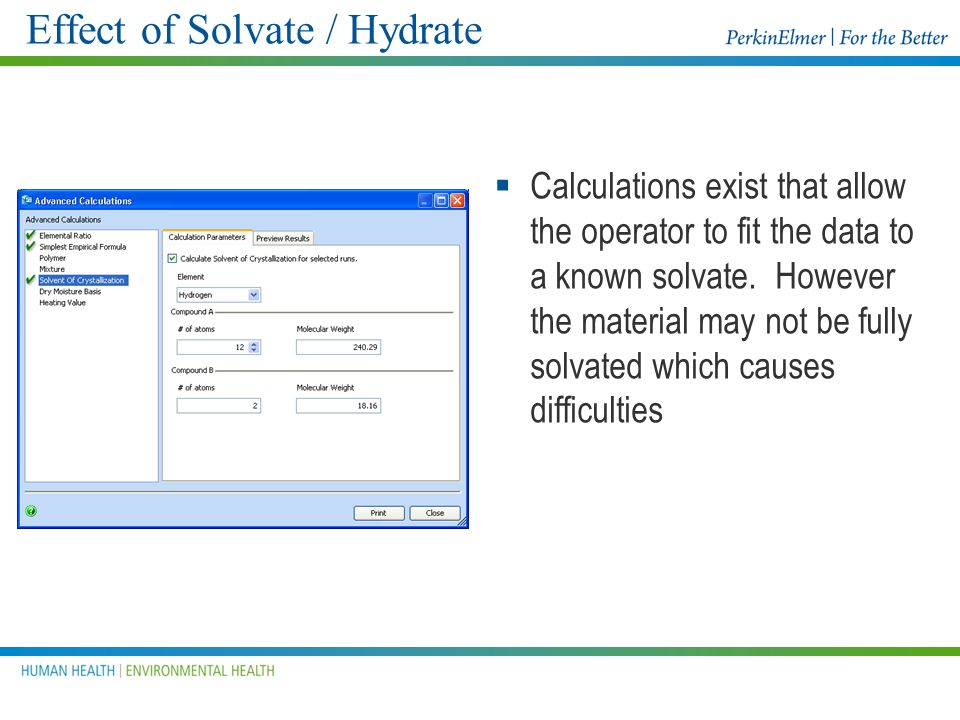 Effect of a hydrate Water content has a significant effect on results as shown in this example of a hydrate.
