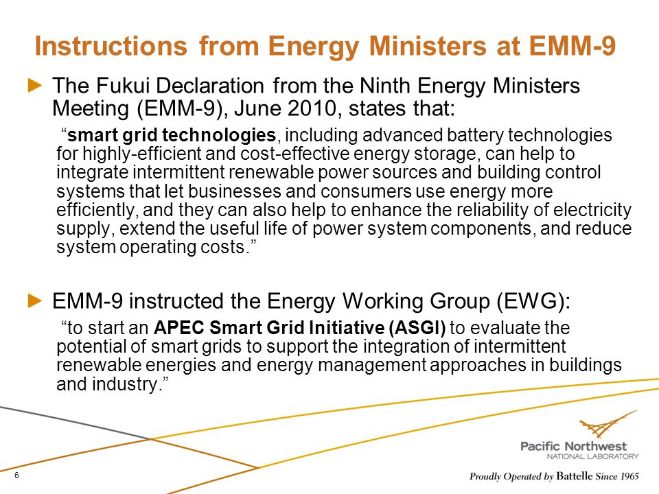 Instructions from Energy Ministers at EMM-9 The Fukui Declaration from the Ninth Energy Ministers Meeting (EMM-9), June 2010, states that: smart grid