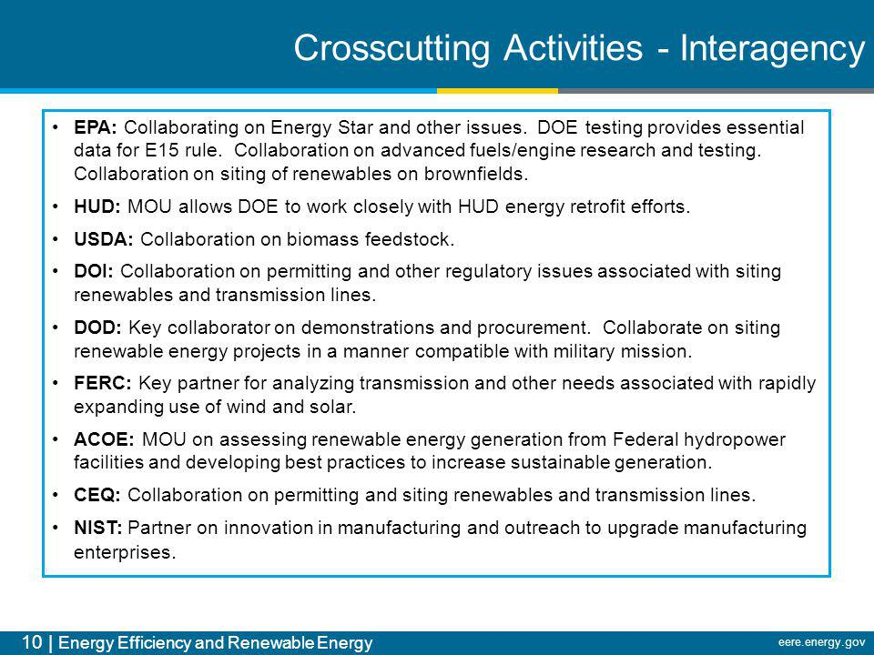 10 | Energy Efficiency and Renewable Energy eere.energy.gov EPA: Collaborating on Energy Star and other issues. DOE testing provides essential data fo