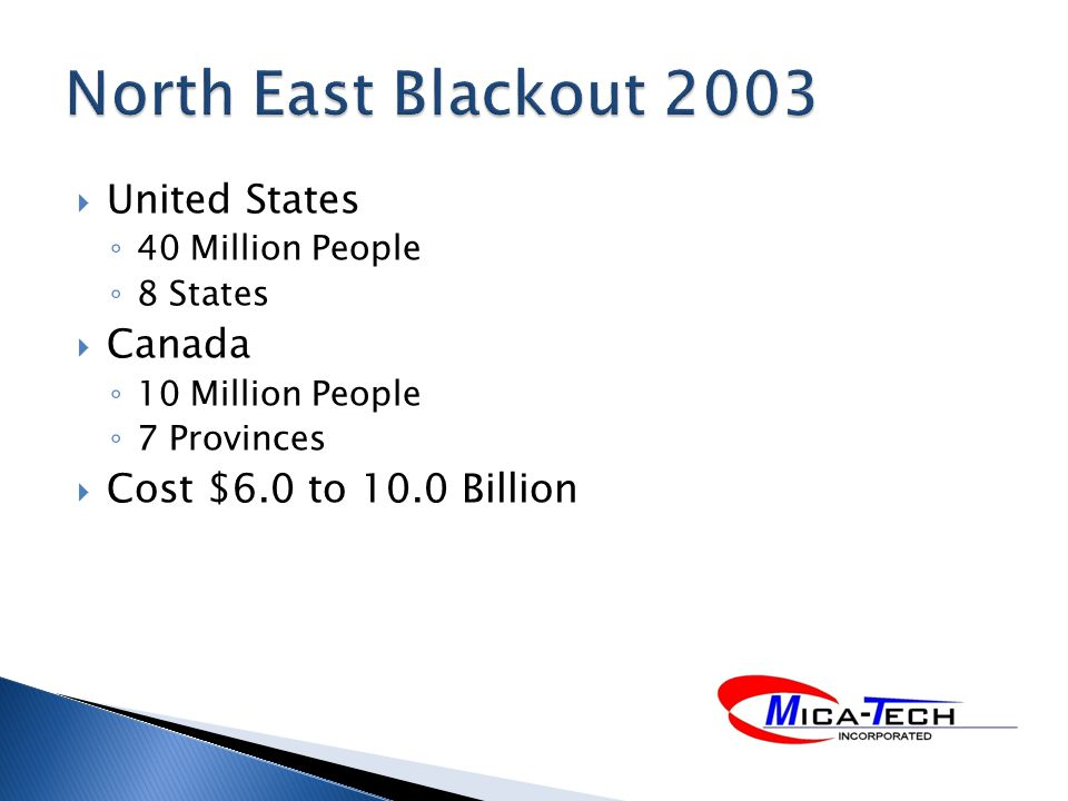 United States 40 Million People 8 States Canada 10 Million People 7 Provinces Cost $6.0 to 10.0 Billion