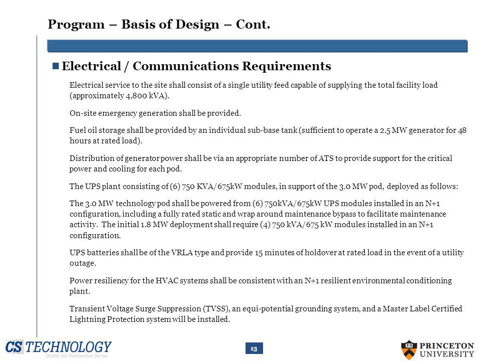 13 Program – Basis of Design – Cont. Electrical / Communications Requirements Electrical service to the site shall consist of a single utility feed ca