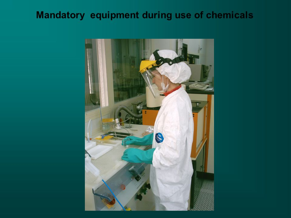 Mandatory equipment during use of chemicals