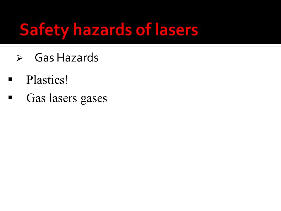 Gas Hazards Plastics! Gas lasers gases