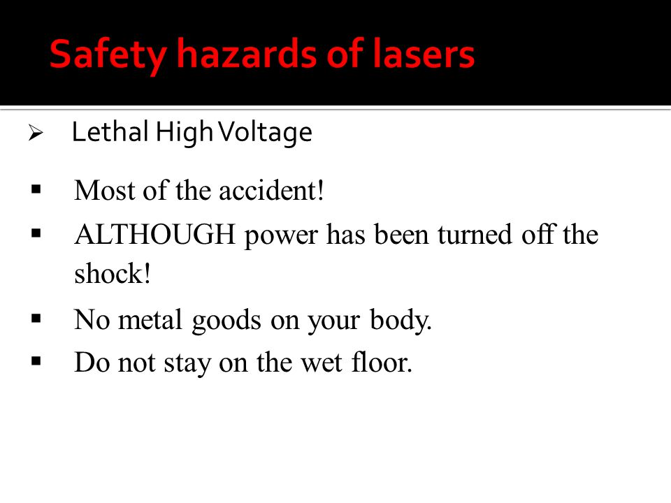 Lethal High Voltage Most of the accident. ALTHOUGH power has been turned off the shock.