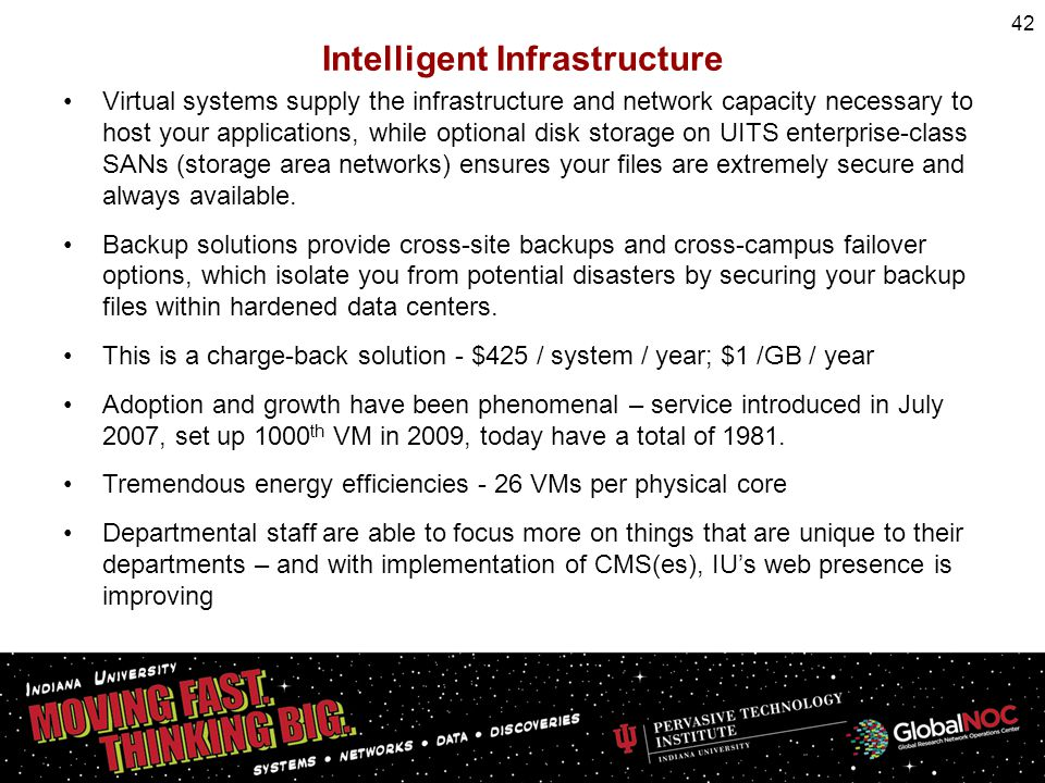 Intelligent Infrastructure Virtual systems supply the infrastructure and network capacity necessary to host your applications, while optional disk sto
