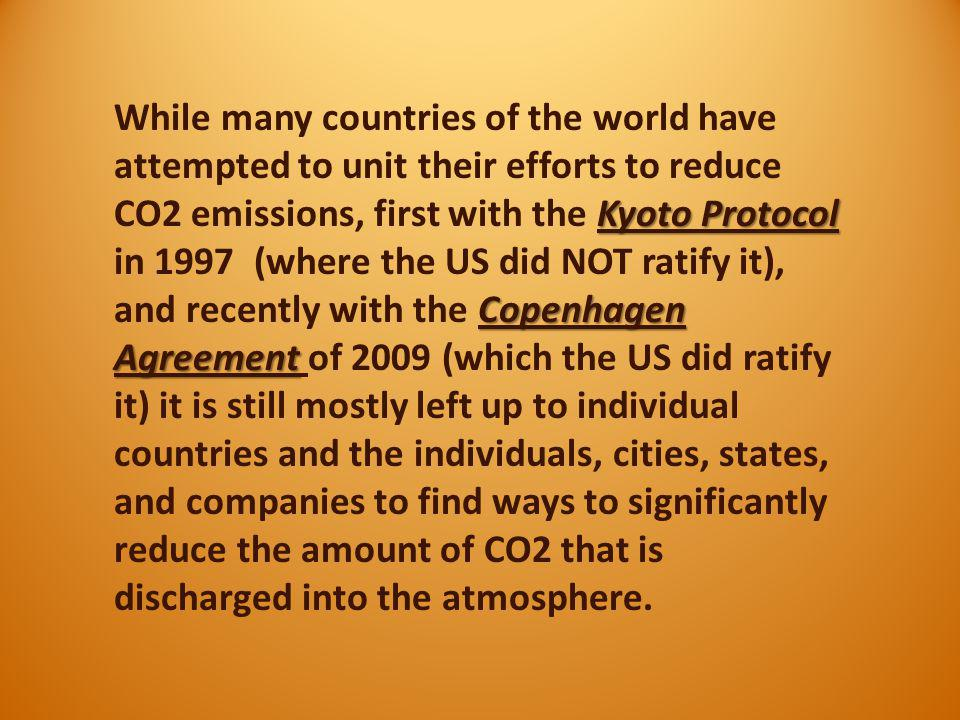 Kyoto Protocol Copenhagen Agreement While many countries of the world have attempted to unit their efforts to reduce CO2 emissions, first with the Kyo