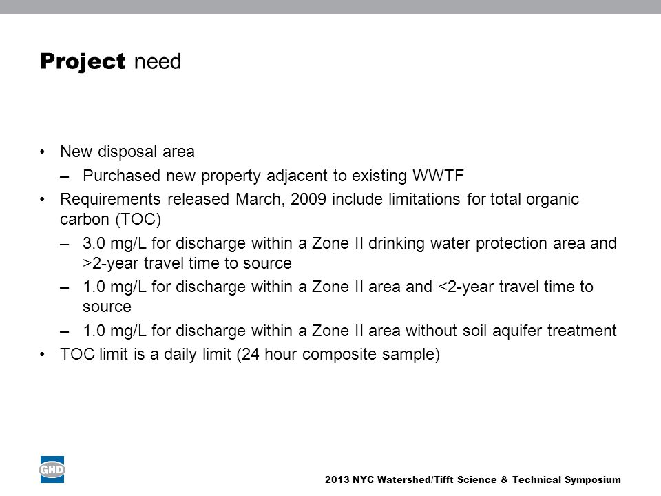 2013 NYC Watershed/Tifft Science & Technical Symposium Project need New disposal area –Purchased new property adjacent to existing WWTF Requirements r