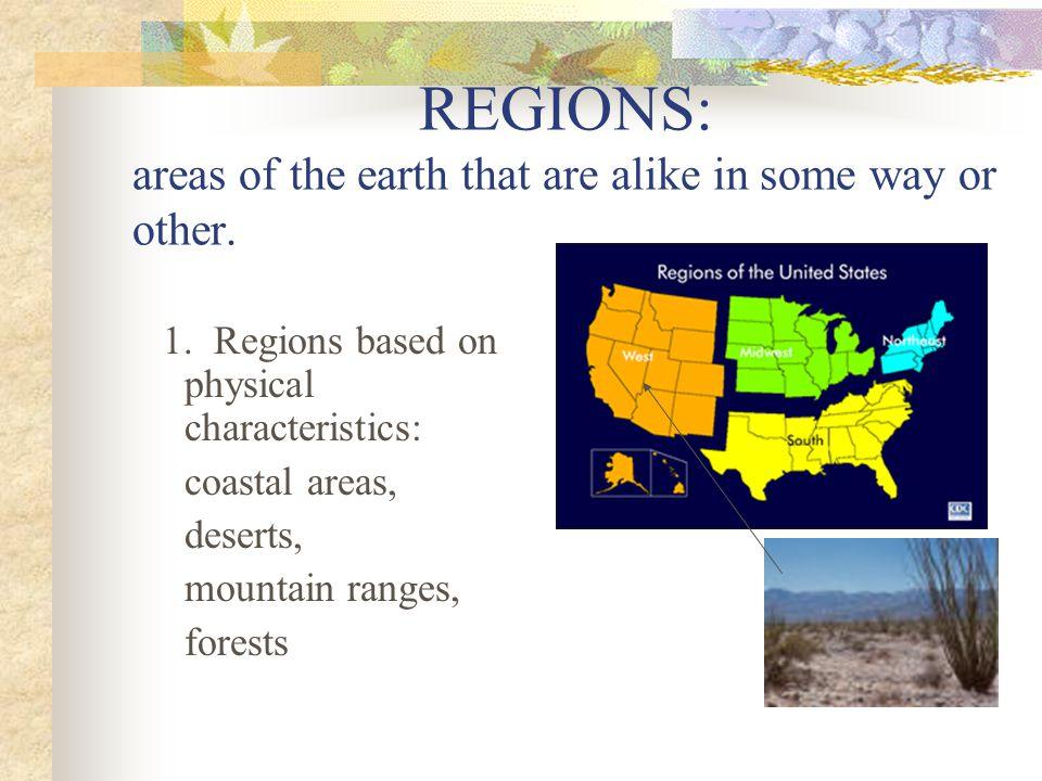REGIONS 2. Human Characteristics ex: Beliefs Language