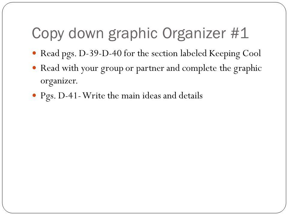 Copy down graphic Organizer #1 Read pgs.