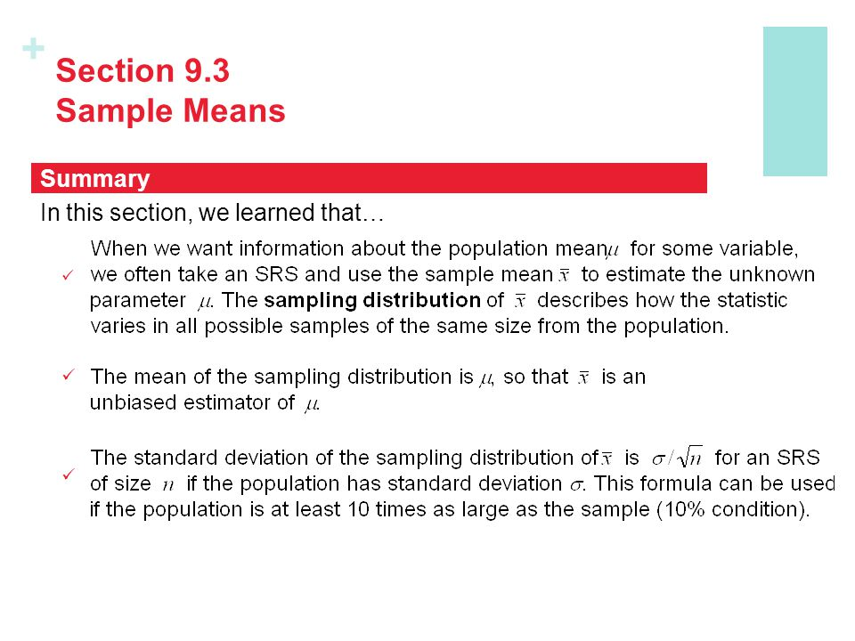 + Section 9.3 Sample Means In this section, we learned that… Summary