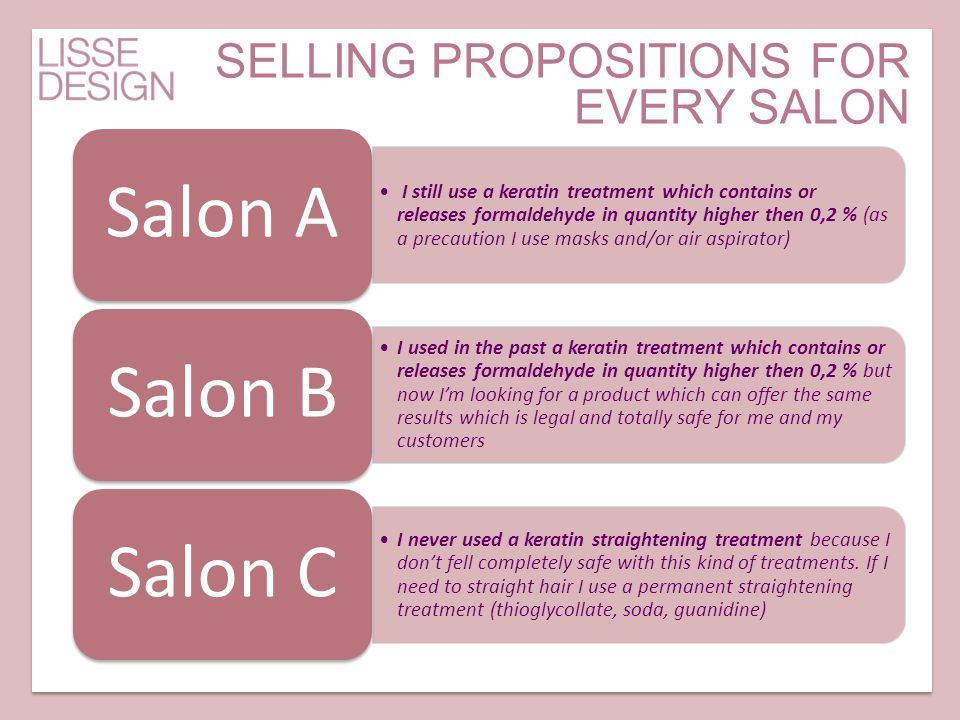 SELLING PROPOSITIONS FOR EVERY SALON I still use a keratin treatment which contains or releases formaldehyde in quantity higher then 0,2 % (as a preca