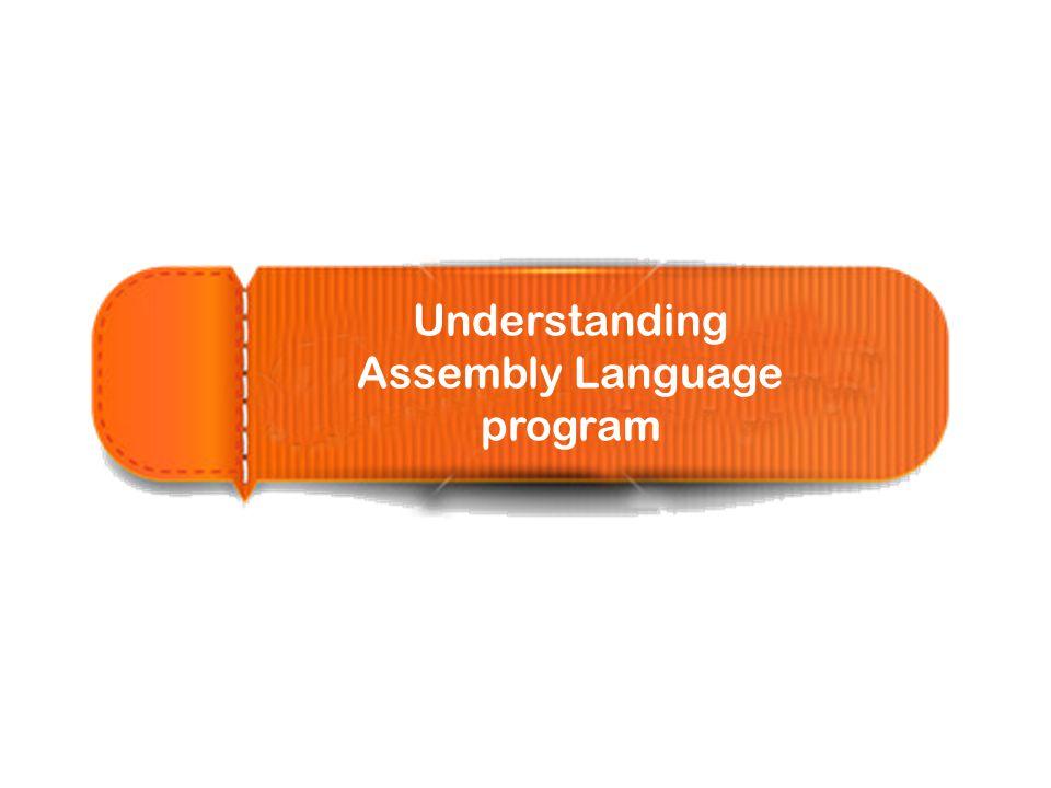 Understanding Assembly Language program