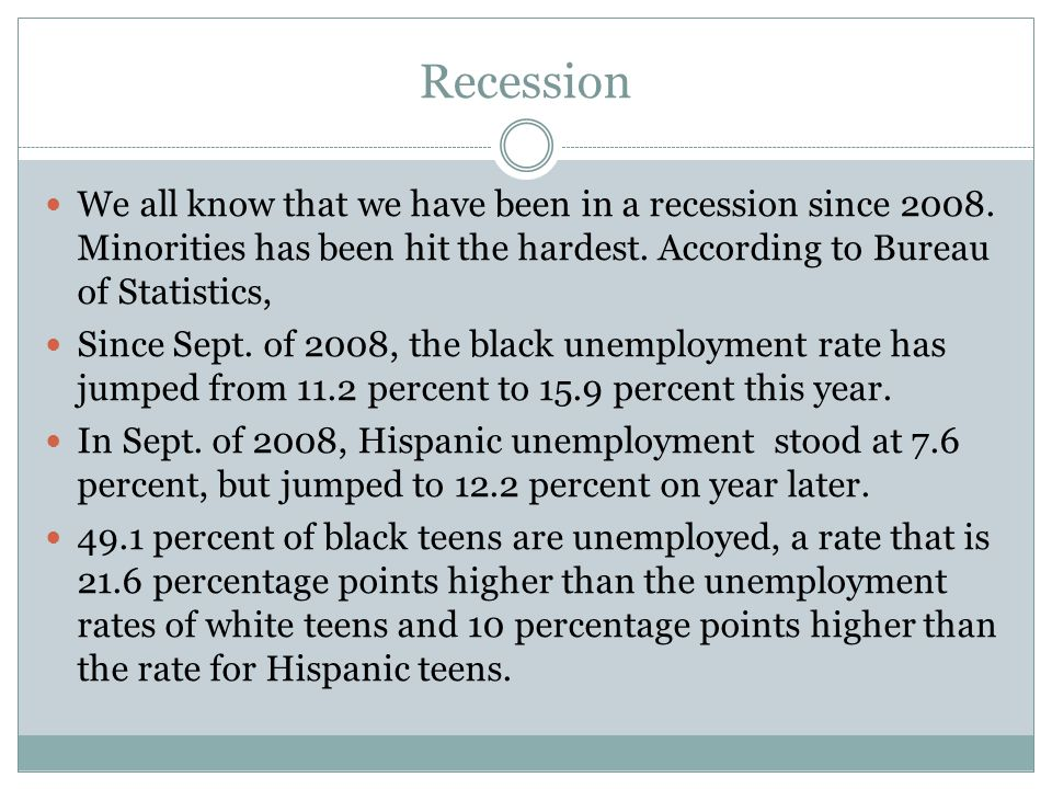 Recession We all know that we have been in a recession since 2008.