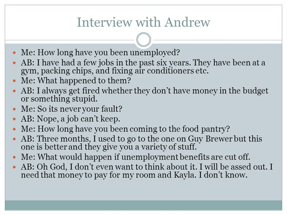 Interview with Andrew Me: How long have you been unemployed.