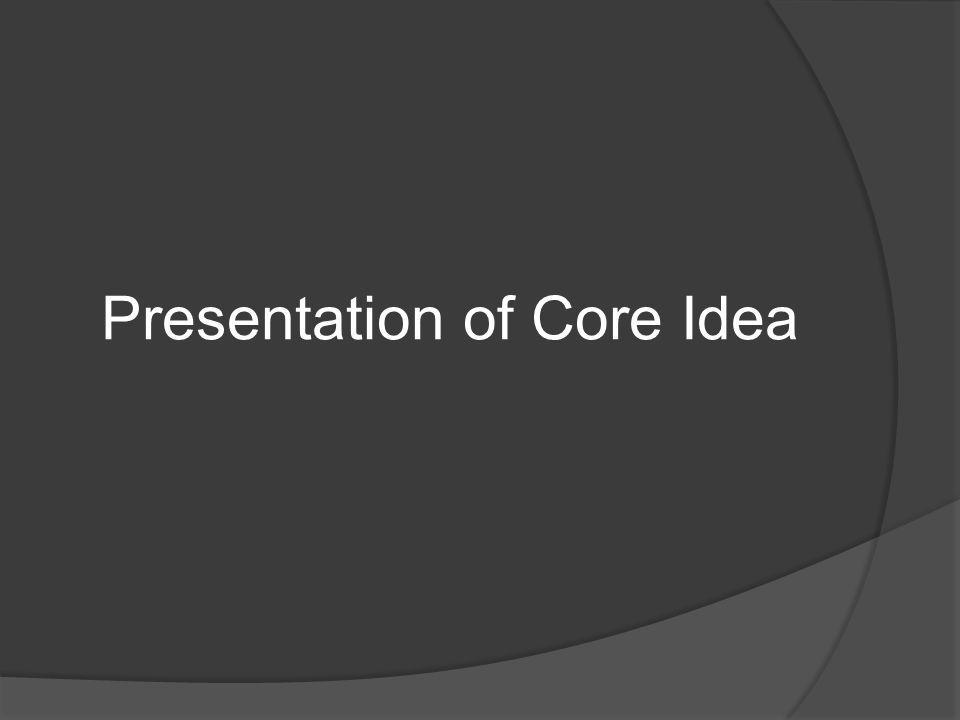 Presentation of Core Idea